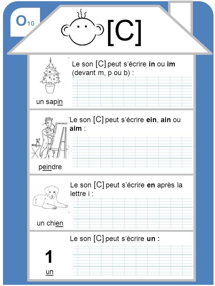 [C] 1 O10 Le son [C] peut s'écrire in ou im (devant m, p ou b) :
